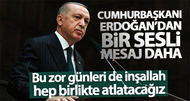 Cumhurbaşkanı Erdoğan'dan korona virüse karşı sesli mesaj