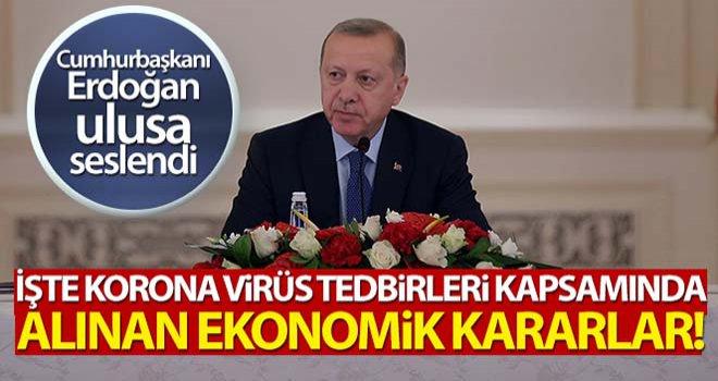 Cumhurbaşkanı Erdoğan, Koronavirüs'e karşı 100 milyar liralık ekonomik tedbirlerini açıkladı